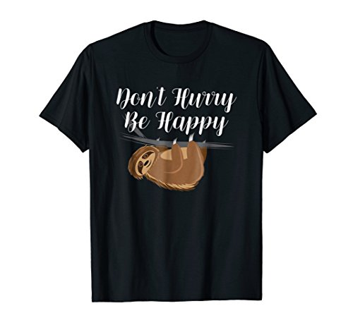 Don't Hurry Be Happy Cute Cartoon Sloth T-shirt
