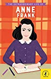 The Extraordinary Life of Anne Frank (Extraordinary Lives) (English Edition)
