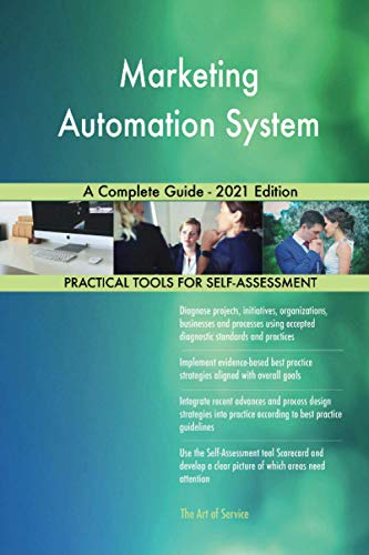 Marketing Automation System A Complete Guide - 2021 Edition