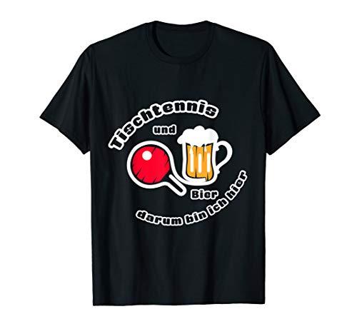 Tischtennis und Bier, deshalb bin ich hier. T-Shirt T-Shirt
