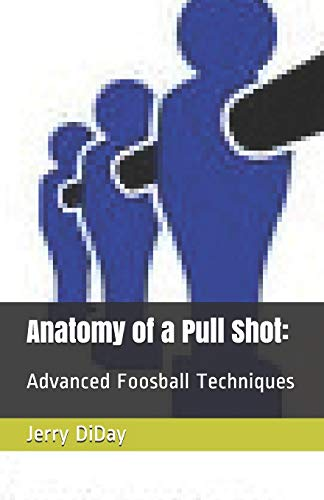 Anatomy of a Pull Shot: Advanced Foosball Techniques