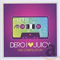 I Love Juicy (Mixed By: Dero)