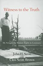 Witness to the Truth: My Struggle for Human Rights in Louisiana (Non Series)