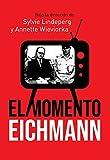 El momento Eichmann