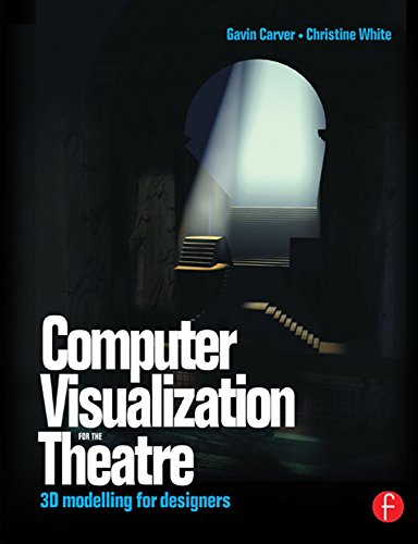 Computer Visualization for the Theatre: 3D...