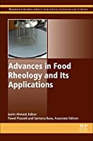 Advances in Food Rheology and Its Applications (Woodhead Publishing Series in Food Science, Technology and Nutrition)