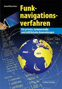 Funknavigationsverfahren: Für private, kommerzielle und militärische Anwendungen