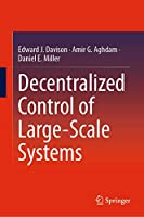 Decentralized Control of Large-Scale Systems