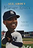 All About Mariano Rivera (All About...People)