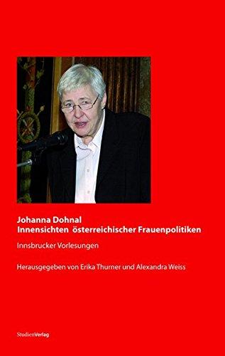 Johanna Dohnal - Innensichten österreichischer Frauenpolitiken: Innsbrucker Vorlesungen (Studien zu Geschichte und Politik)