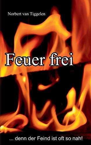 Feuer frei: ...denn der Feind ist oft so nah!