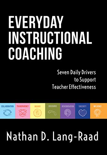 Compare Textbook Prices for Everyday Instructional Coaching: Seven Daily Drivers to Support Teacher Effectiveness Instructional Leadership and Coaching Strategies for Teacher Support  ISBN 9781945349485 by Nathan D. Lang-Raad