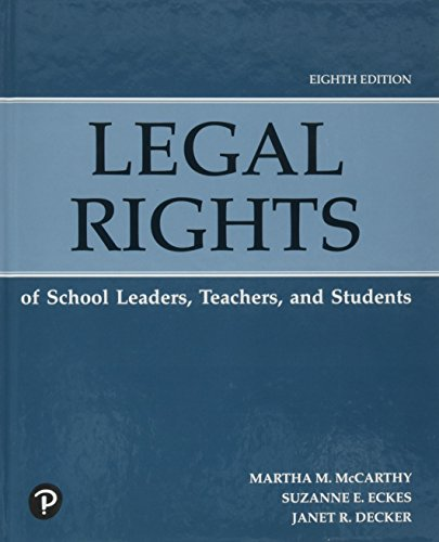 Compare Textbook Prices for Legal Rights of School Leaders, Teachers, and Students 8 Edition ISBN 9780134997537 by McCarthy, Martha M.,Eckes, Suzanne E.,Decker, Janet R.