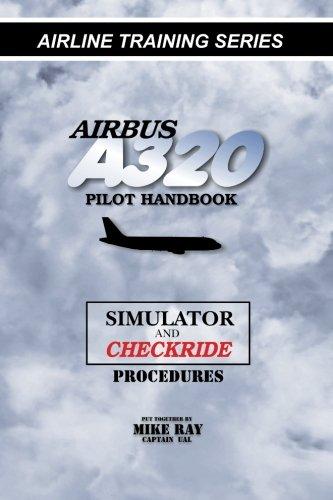 Airbus A320 pilot handbook: Simulator and checkride techniques (Airline Training Series)