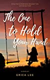 The One To Hold Your Hand by Erica Lee