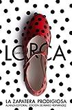 La Zapatera Prodigiosa & Fin de la fiesta / The Shoemaker's Prodigious Wife & End of the party by Federico Garcia Lorca(2012-04-30)