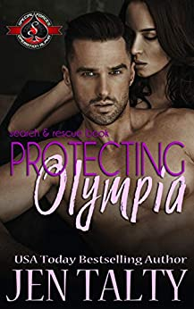 Protecting Olympia (Special Forces: Operation Alpha) (search & rescue Book 3) by [Jen Talty, Operation  Alpha]