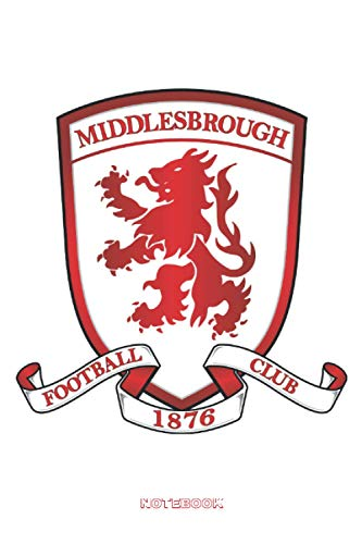 Middlesbrough FC: Notebook High Quality Size 6x9 100 page for fans of Middlesbrough FC