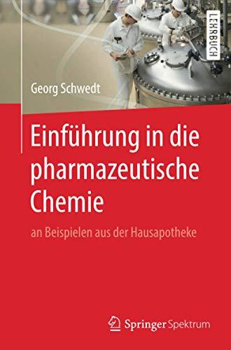 Einführung in die pharmazeutische Chemie: an Beispielen aus der Hausapotheke