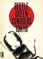 Bettle Queen Conquers Tokyo