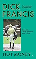 Hot Money (A Dick Francis Novel)