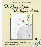 De Klein Prinz / D'r klaein Prìnz: Niederalemannisch und Elsaessisch / Gengenbach (D) & Obernai (F)