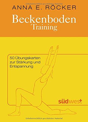 Beckenboden-Training: 50 Übungskarten zur Stärkung und Entspannung