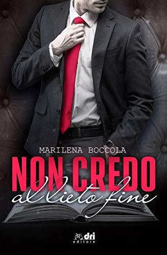 Non Credo al Lieto Fine (Book&LoveRomance DriEditore Vol. 2)