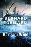 Hart am Wind (Die Segel-Thriller) - Bernard Cornwell