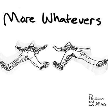 More Whatevers