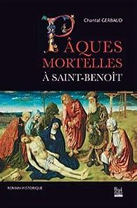 Pâques mortelles à Saint-Benoît par Chantal Gerbaud