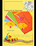 Coloured & Montage Origami Craft: Lots Of Paper-folding Designs With Play-sets To Color And Build!