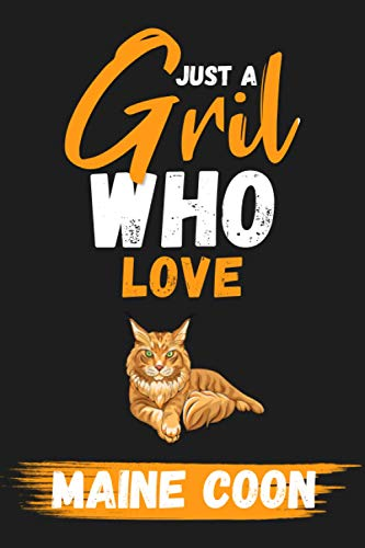 Just A Girl Who Love Maine Coon: lined Journal - Blank Paperback for Writing - notebook, Ruled, Writing – Birthday gift idea
