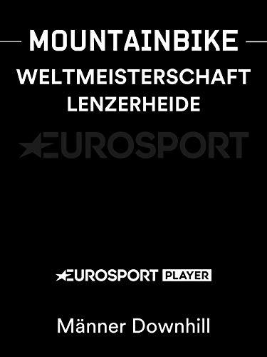 Mountainbike: Weltmeisterschaft 2018 in Lenzerheide (SUI) - Männer Downhill
