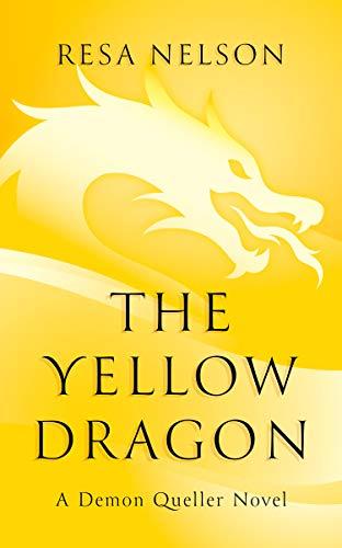 The Yellow Dragon: A Demon Queller novel