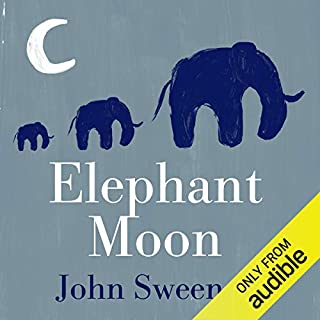 Elephant Moon                   By:                                                                                                                                 John Sweeney                               Narrated by:                                                                                                                                 Helen Johns                      Length: 10 hrs and 18 mins     369 ratings     Overall 4.2