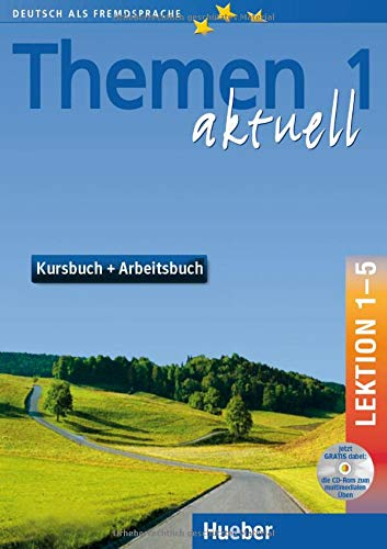 Themen aktuell 1: Deutsch als Fremdsprache / Kursbuch und Arbeitsbuch mit integrierter Audio-CD und CD-ROM – Lektion 1–5: Deutsch als Fremdsprache. Niveaustufe A 1