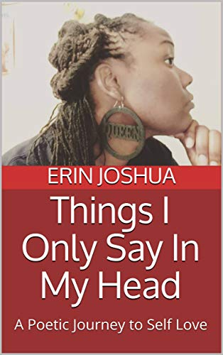 Things I Only Say In My Head: A Poetic Journey to Self-Love