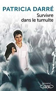 Survivre dans le tumulte par Patricia Darré