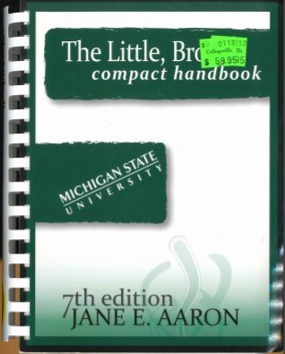 The Little, Brown Compact Handbook By Jane E. Aaron (7th Edition, Michigan State University)