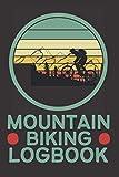 Mountain Biking Logbook: Logbook For Women & Men,Mountain Biking Gift Idea,Cyclists Journal Present,Lovely Notebook Gift For Bikers,Outdoor Activities,Birthday Gift For Mountain Biking Lovers.