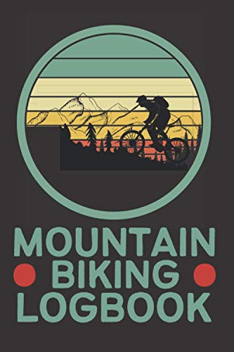 Mountain Biking Logbook: Logbook For Women & Men,Mountain Biking Gift Idea,Cyclists Journal Present,Lovely Notebook Gift For Bikers,Outdoor Activities,Birthday Gift For Mountain Biking Lovers.