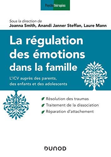 La régulation des émotions dans la famille - L'ICV auprès des parents, des enfants et des adolescent