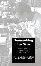 Reconceiving the Gene: Seymour Benzer's Adventures in Phage Genetics