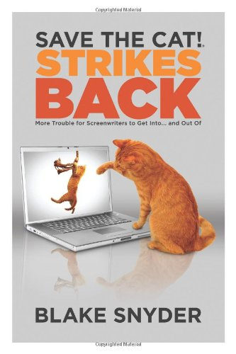SAVE THE CAT STRIKES BACK: More Trouble for Screenwriters to Get Into... and Out of