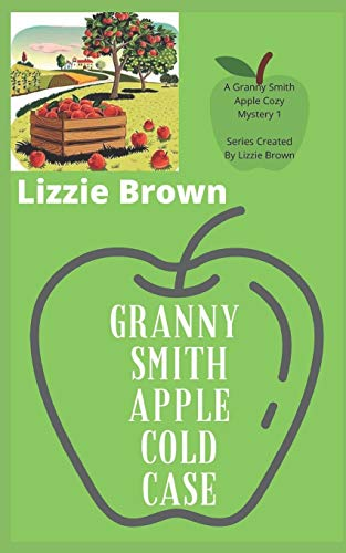 Granny Smith Apple Cold Case (Granny Smith Apple Cozy Mysteries)