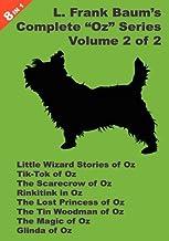 "8 Books in 1: L. Frank Baum's Original ""Oz"" Series, Volume 2 of 2. Little Wizard Stories of Oz, Tik-Tok of Oz, The Scarecr..."