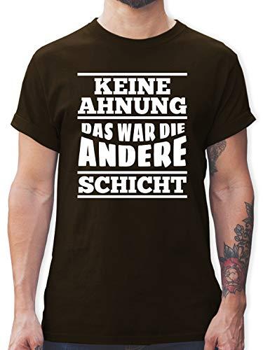 Statement - Keine Ahnung das war die andere Schicht - XL - Braun - Funshirt männer - L190 - Tshirt Herren und Männer T-Shirts