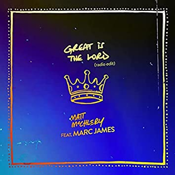 Great Is the Lord (Radio Edit) [feat. Marc James]