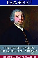 The Adventures of Sir Launcelot Greaves (Esprios Classics)
